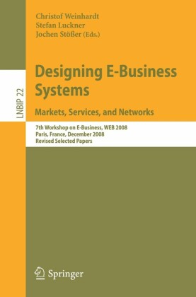 Designing E-Business Systems: Markets, Services, and Networks