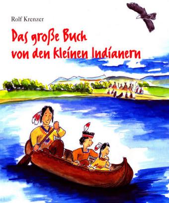 Das große Buch von den kleinen Indianern