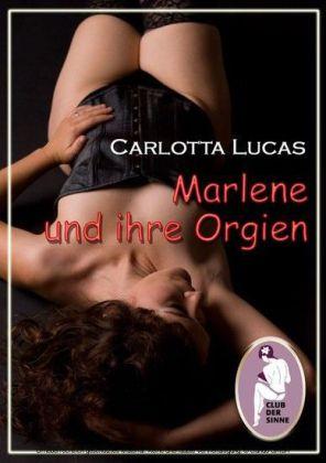 Marlene und ihre Orgien