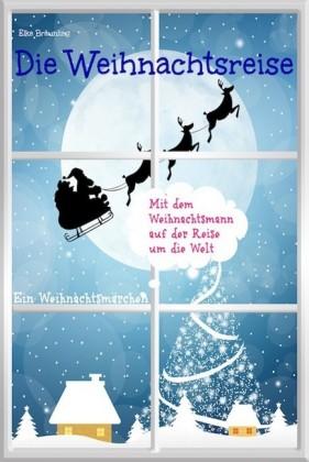 Die Weihnachtsreise - Ein Weihnachtsmärchen