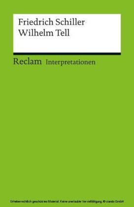 Interpretation. Friedrich Schiller: Wilhelm Tell