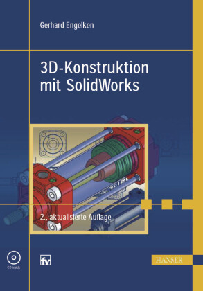 3D-Konstruktion mit SolidWorks, 2.Auflage
