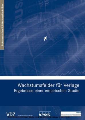 Wachstumsfelder für Verlage - Ergebnisse einer empirischen Studie (VDZ)