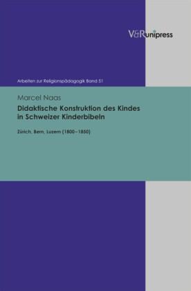 Didaktische Konstruktion des Kindes in Schweizer Kinderbibeln