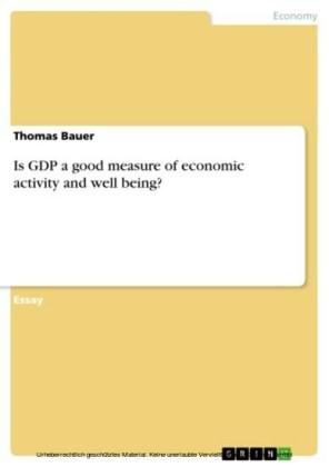 Is GDP a good measure of economic activity and well being?