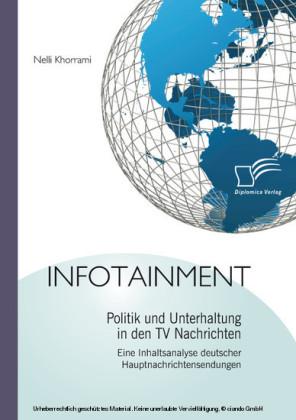Infotainment: Politik und Unterhaltung in den TV Nachrichten