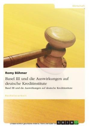 Basel III und die Auswirkungen auf deutsche Kreditinstitute