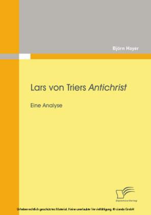 Lars von Triers Antichrist: Eine Analyse