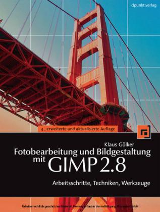Fotobearbeitung und Bildgestaltung mit GIMP 2.8