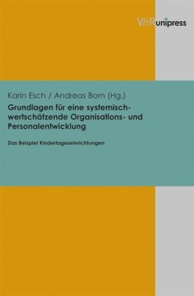 Grundlagen für eine systemisch-wertschätzende Organisations- und Personalentwicklung