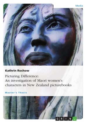 Picturing Difference: An investigation of Maori women's characters in New Zealand picturebooks