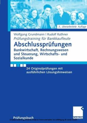 Abschlussprüfungen Bankwirtschaft, Rechnungswesen und Steuerung, Wirtschafts- und Sozialkunde