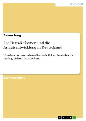Die Hartz-Reformen und die Armutsentwicklung in Deutschland