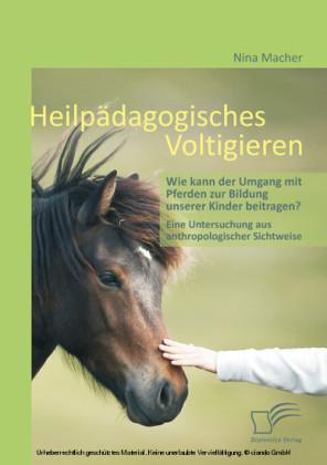 Heilpädagogisches Voltigieren: Wie kann der Umgang mit Pferden zur Bildung unserer Kinder beitragen?