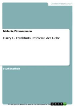 Harry G. Frankfurts Probleme der Liebe
