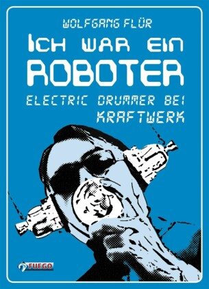 Ich war ein Roboter