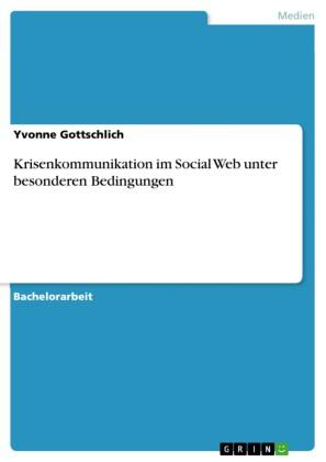 Krisenkommunikation im Social Web unter besonderen Bedingungen