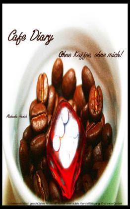 Café Diary 06 - Ohne Kaffee, ohne mich!