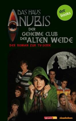 Das Haus Anubis - Band 1: Der geheime Club der Alten Weide