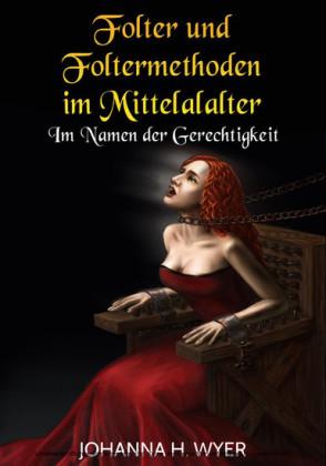 Folter und Foltermethoden im Mittelalter