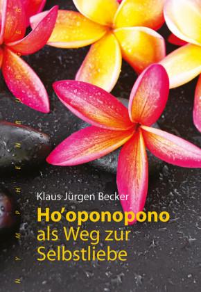 Ho' oponopono als Weg zur Selbstliebe