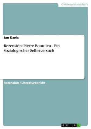 Rezension: Pierre Bourdieu - Ein Soziologischer Selbstversuch