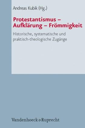 Protestantismus - Aufklärung - Frömmigkeit