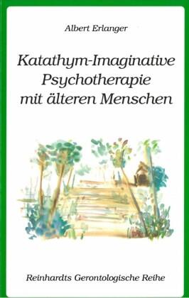 Katathym-Imaginative Psychotherapie mit älteren Menschen