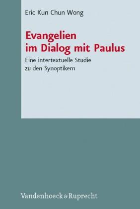 Evangelien im Dialog mit Paulus