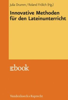 Innovative Methoden für den Lateinunterricht