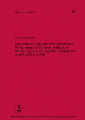 Das quotale Leistungskürzungsrecht des Versicherers bei der grob fahrlässigen Verletzung einer vertraglichen Obliegenheit nach 28 II S. 2 VVG