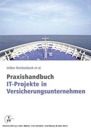 Praxishandbuch IT-Projekte in Versicherungsunternehmen