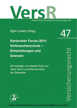 Karlsruher Forum 2011: Verbraucherschutz - Entwicklungen und Grenzen