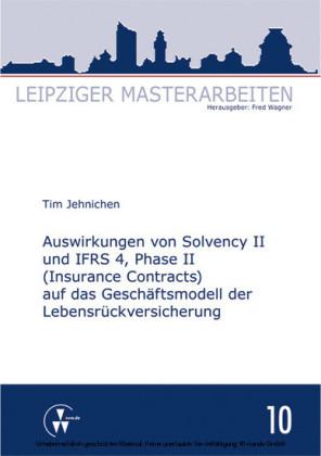 Auswirkungen von Solvency II und IFRS 4, Phase II (Insurance Contracts) auf das Geschäftsmodell der Lebensrückversicherung