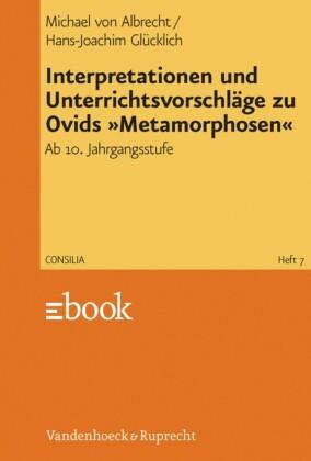 """Interpretationen und Unterrichtsvorschläge zu Ovids """"Metamorphosen"""""""