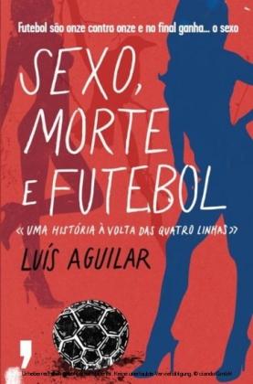 Sexo, Morte e Futebol