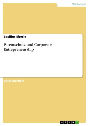 Patentschutz und Corporate Entrepreneurship