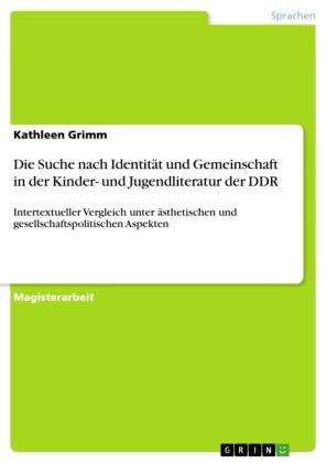 Die Suche nach Identität und Gemeinschaft in der Kinder- und Jugendliteratur der DDR
