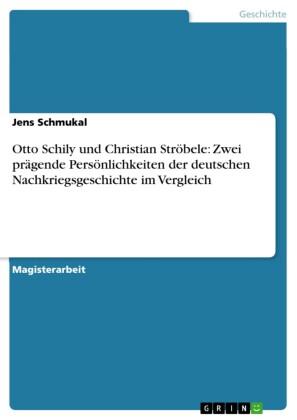 Otto Schily und Christian Ströbele: Zwei prägende Persönlichkeiten der deutschen Nachkriegsgeschichte im Vergleich