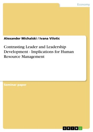 Contrasting Leader and Leadership Development - Implications for Human Resource Management