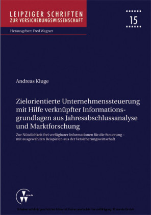 Zielorientierte Unternehmenssteuerung mit Hilfe verknüpfter Informationsgrundlagen aus Jahresabschlussanalyse und Marktforschung