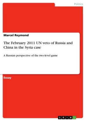 The February 2011 UN veto of Russia and China in the Syria case