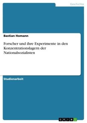 Forscher und ihre Experimente in den Konzentrationslagern der Nationalsozialisten