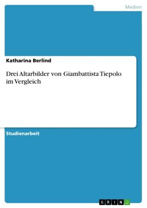 Drei Altarbilder von Giambattista Tiepolo im Vergleich