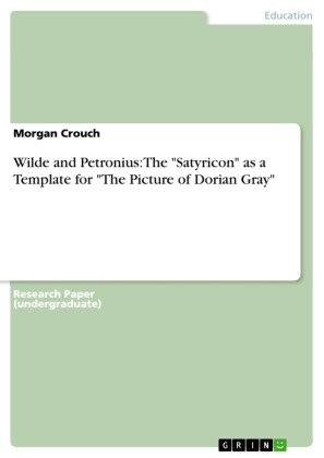 Wilde and Petronius: The 'Satyricon' as a Template for 'The Picture of Dorian Gray'