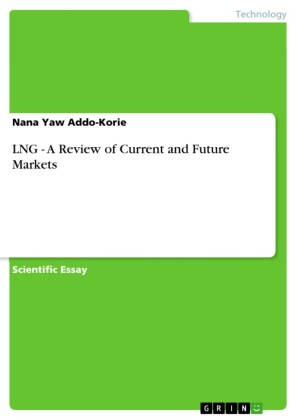 LNG - A Review of Current and Future Markets