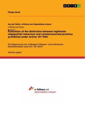 Evaluation of the distinction between legitimate oligopolistic behaviour and cartels/concerted practices prohibited under Article 101 TFEU