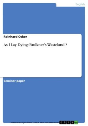 As I Lay Dying: Faulkner's Wasteland ?