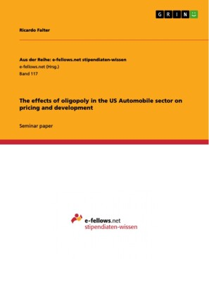 The effects of oligopoly in the US Automobile sector on pricing and development