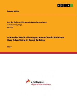 A Branded World -The Importance of Public Relations Over Advertising in Brand Building